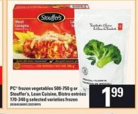 PC Frozen Vegetables - 500-750 g or Stouffer's - Lean Cuisine - Bistro Entrees - 170-340 g