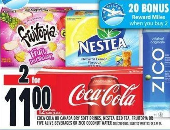 Coca-cola or Canada Dry Soft Drinks - Nestea Iced Tea - Fruitopia or Five Alive Beverages or Zico Coconut Water