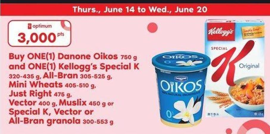 Danone Oikos - 750 g And Kellogg's Special K - 320-435 g - All-bran - 305-525 g - Mini Wheats - 405-510 g - Just Right - 475 g - Vector - 400 g - Muslix - 450 g Or Special K - Vector Or All-bran Granola - 300-553 g