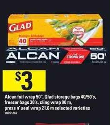 Alcan Foil Wrap 50in - Glad Storage Bags 40/50's - Freezer Bags 30's - Cling Wrap 90 M - Press N' Seal Wrap 21.6 M