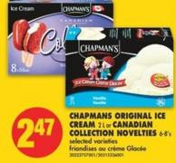 Chapmans Original Ice Cream - 2 L or Canadian Collection Novelties 6-8's.