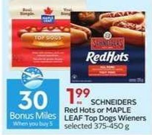 Schneiders Red Hots or Maple Leaf Top Dogs Wieners - 30 Air Miles Bonus Miles