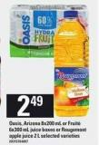 Oasis - Arizona - 8x200 mL or Fruité .6x300 mL Juice Boxes Or Rougemont Apple Juice - 2 L