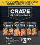 Crave Entrees Frozen - 200 – 340 G