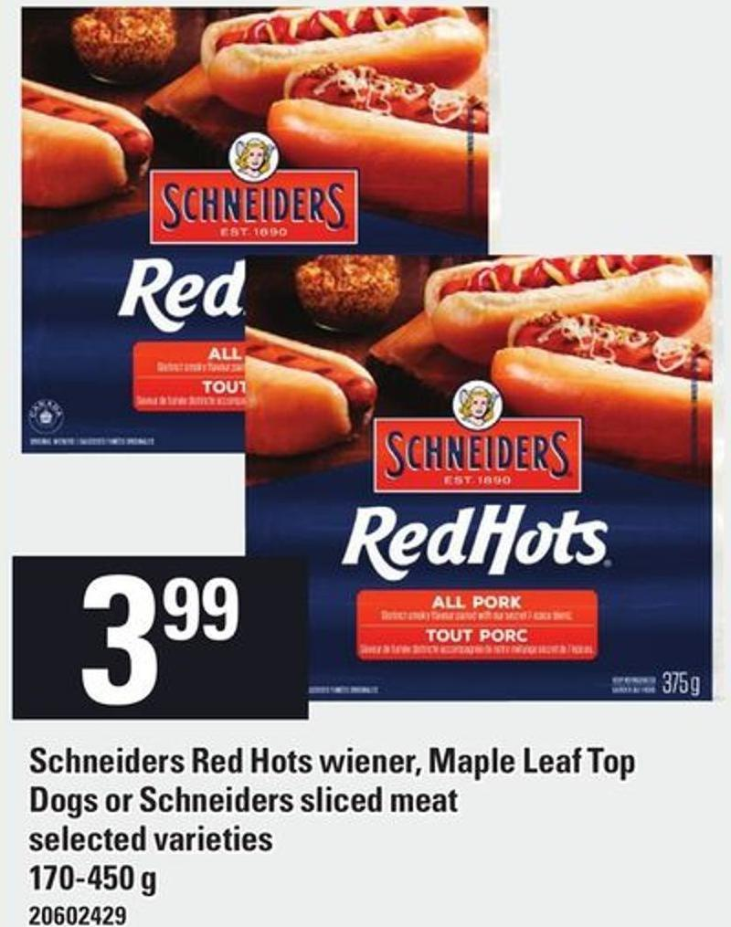 Schneiders Red Hots Wiener - Maple Leaf Top Dogs Or Schneiders Sliced Meat - 170-450 g
