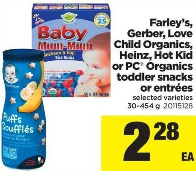 Farley's - Gerber - Love Child Organics - Heinz - Hot Kid Or PC Organics Toddler Snacks Or Entrées - 30-454 G