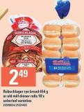Rubschlager Rye Bread 454 g Or Old Mill Dinner Rolls 10's