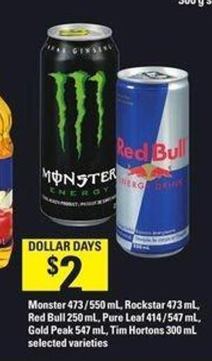 Monster 473 / 550 Ml - Rockstar 473 Ml - Red Bull 250 Ml - Pure Leaf 414 / 547 Ml - Gold Peak 547 Ml - Tim Hortons 300 Ml