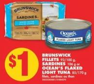 Brunswick Fillets 92/100 g - Sardines 106 g or Ocean's Flaked Light Tuna 85/170 g