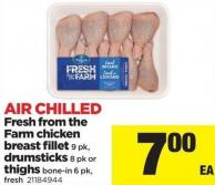 Fresh From The Farm Chicken Breast Fillet 9 Pk - Drumsticks 8 Pk or Thighs Bone-in 6 Pk.