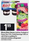 Minute Maid - Nestea Iced Tea - Fruitopia Or Peace Tea - 1.75 L - Fruité Beverage - 1.65 L Or Jell-o Gel Or Pudding - 4's