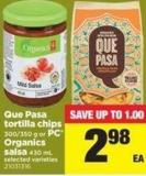 Que Pasa Tortilla Chips - 300/350 G Or PC Organics Salsa - 430 Ml