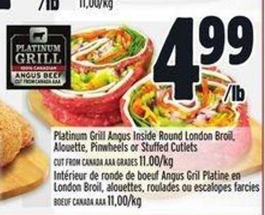 Platinum Grill Angus Inside Round London Broil - Alouette - Pinwheels Or Stuffed Cutlets