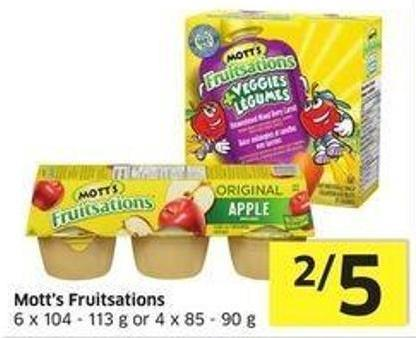 Mott's Fruitsations 6 X 104 - 113 g or 4 X 85 - 90 g