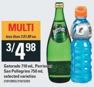 Gatorade 710 mL - Perrier or San Pellegrino 750 mL