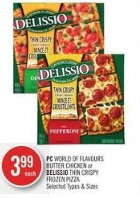 PC World Of Flavours Butter Chicken or Delissio Thin Crispy Frozen Pizza
