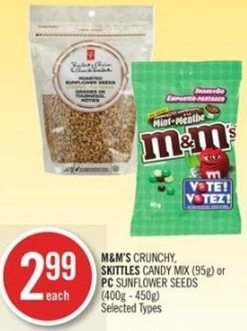 M&m's Crunchy - Skittles Candy Mix (95g) or PC Sunflower Seeds (400g - 450g)
