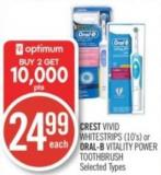 Crest Vivid Whitestrips (10's) or Oral-b Vitality Power Toothbrush