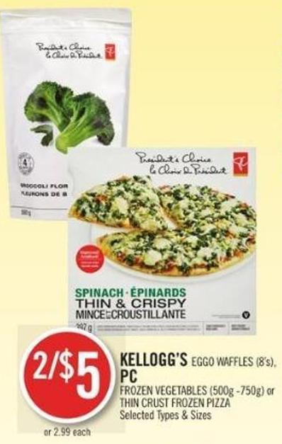 Kellogg's Eggo Waffles (8's) - PC  Frozen Vegetables (500g -750g) or Thin Crust Frozen Pizza