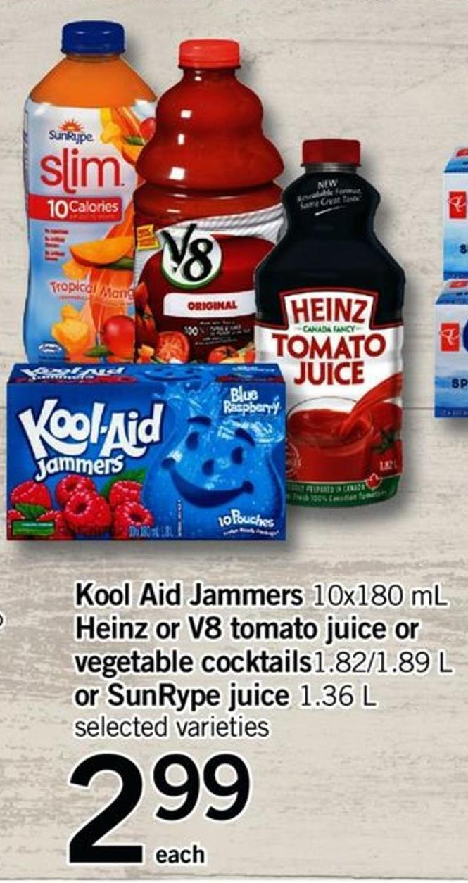 Kool Aid Jammers - 10x180 Ml Heinz Or V8 Tomato Juice Or Vegetable Cocktails .1.82/1.89 L Or Sunrype Juice - 1.36 L