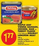 Maple Leaf Vienna Sausage - Chicken - Ham or Turkey Flakes - 113/156 g or Holiday Lunchon Meat - 340 g