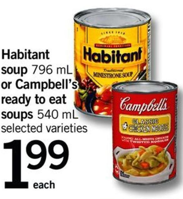 Habitant Soup - 796 Ml Or Campbell's Ready To Eat Soups - 540 Ml