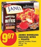 Janes Boneless Chicken Bites or Fillets - 900 G-1 Kg