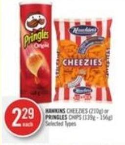 Hawkins Cheezies (210g) or Pringles Chips (139g - 156g)