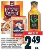 Quaker Cereal - Oatmeal - Tropicana Drinks Or Pure Leaf Iced Tea