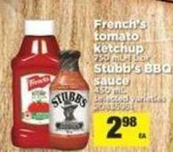 French's Tomato Ketchup 750 Ml-1 L or Stubb's Bbq Sauce 450 mL