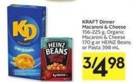 Kraft Dinner Macaroni & Cheese 156-225 g - Organic Macaroni & Cheese 170 g or Heinz Beans or Pasta 398 mL