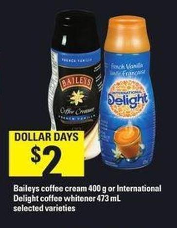 Baileys Coffee Cream 400 G Or International Delight Coffee Whitener 473 Ml
