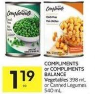 Compliments or Compliments Balance Vegetables 398 mL or Canned Legumes 540 mL