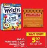 Welch's Fruit Snacks 32s or Larabar 5-pack