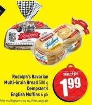 Rudolph's Bavarian Multi-grain Bread 500 g Dempster's English Muffins 6 Pk
