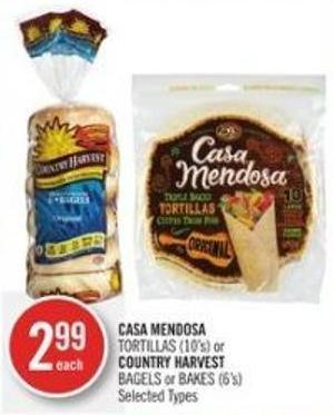 Casa Mendosa Tortillas (10's) or Country Harvest Bagels or Bakes (6's)