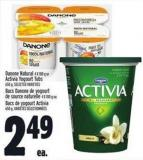 Danone Natural 4 X 100 G Or Activia Yogourt Tubs 650 g