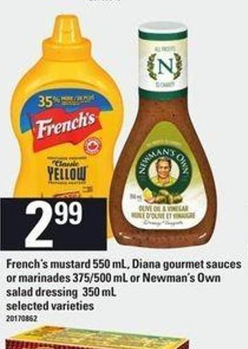 French's Mustard 550 Ml - Diana Gourmet Sauces Or Marinades - 375/500 mL Or Newman's Own Salad Dressing - 350 mL