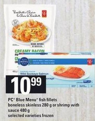 PC Blue Menu Fish Fillets Boneless Skinless - 280 G Or Shrimp With Sauce - 480 G