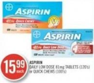 Aspirin Daily Low Dose 81mg Tablets (120g) or Quick Chews (100's)