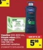 Vaseline - 100-600 Ml - Simple Wipes - 25's Or Face Wash 148/198 Ml