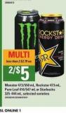 Monster - 473/550 Ml - Rockstar - 473 Ml - Pure Leaf - 414/547 Ml Or Starbucks - 325-444 Ml
