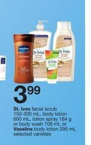 St. Ives Facial Scrub - 150-300 Ml - Body Lotion - 600 Ml - Lotion Spray 184 G Or Body Wash - 709 Ml Or Vaseline Body Lotion - 295 Ml