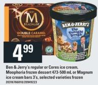 Ben & Jerry's Regular Or Cores Ice Cream - Moophoria Frozen Dessert 473-500 mL Or Magnum Ice Cream Bars 3's