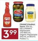 Frank's Redhot Sauce 354 mL - Hellmann's Mayonnaise 710-890 mL - Organic Mayonnaise 443 mL or Bick's Pickles 1 L