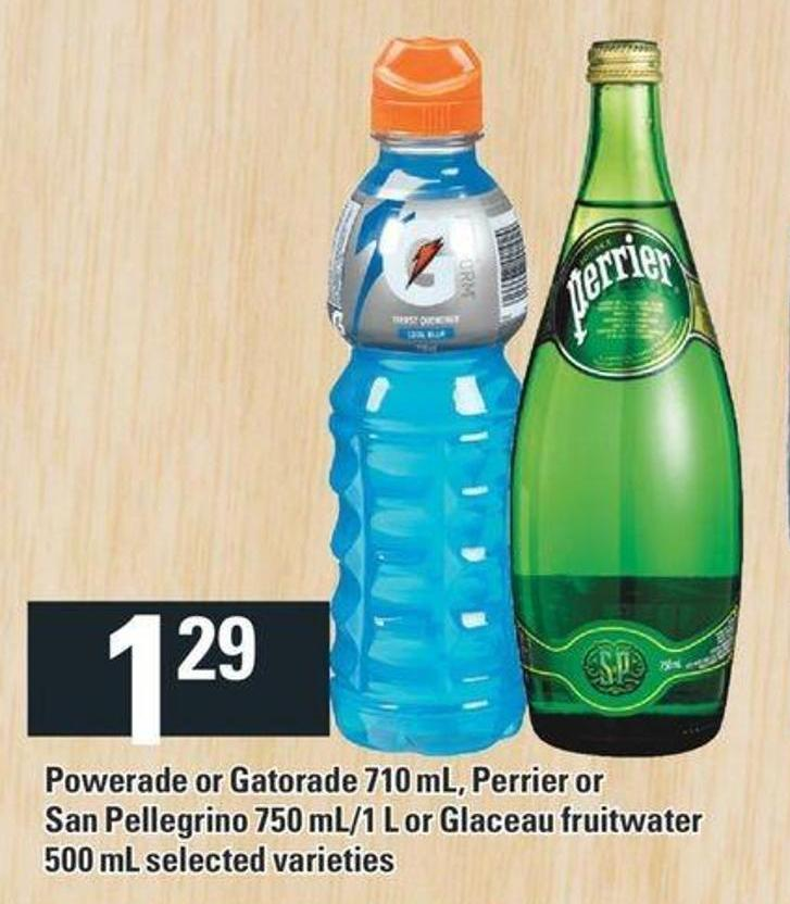 Powerade Or Gatorade 710 Ml - Perrier Or San Pellegrino 750 Ml/1 L Or Glaceau Fruitwater 500 Ml