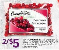Compliments Fresh Cranberries 340 g or Compliments Organic Cranberries 227 g Product of Canada or USA