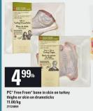 PC Free From Bone In Skin On Turkey Thighs Or Skin On Drumstick