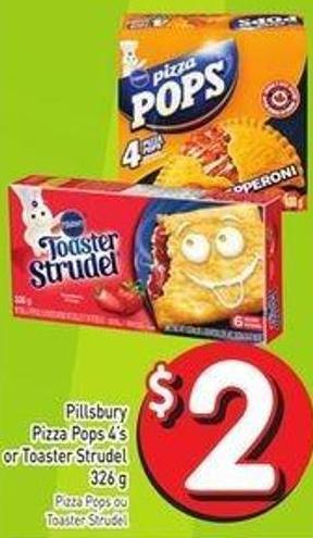 Pillsbury Pizza Pops 4's or Toaster Strudel 326 g