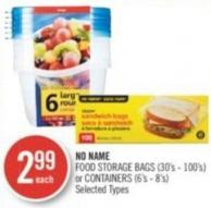 No Name Food Storage Bags (30's - 100's) or Containers (6's - 8's)